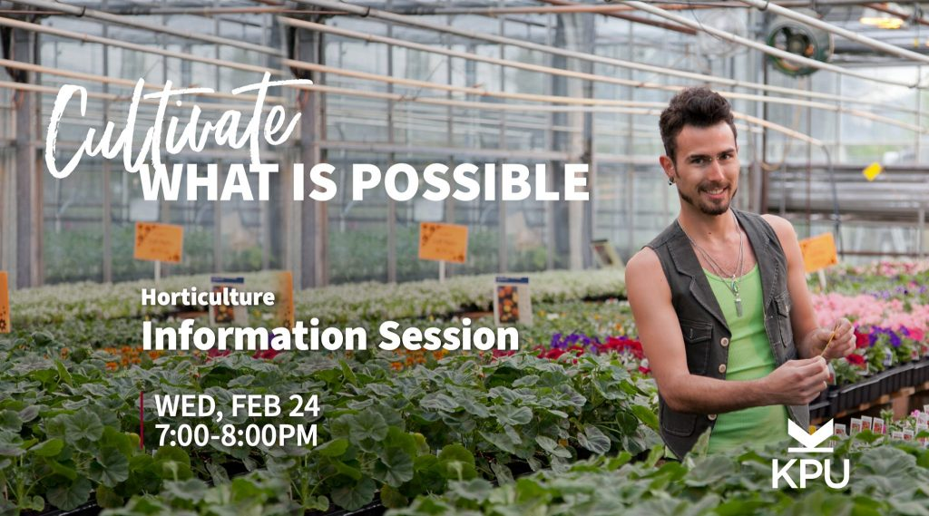 """KPU School of Horticulture Horticulture Training Information Session Feb 24, 2021″Online Event"""""""